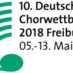 10. Deutscher Chorwettbewerb (5.-13.Mai 2018 in Freiburg)